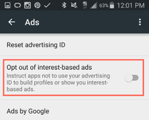 """opt-out-interest-based-ads-android.png"""" title=""""opt-out-interest-based-ads-android.png"""" width=""""300"""" data-constrained=""""true"""" style=""""width: 300px;"""" srcset=""""https://blog.hubspot.com/hs-fs/hubfs/opt-out-interest-based-ads-android.png?t=1534646762607&width=150&name=opt-out-interest-based-ads-android.png 150w, https://blog.hubspot.com/hs-fs/hubfs/opt-out-interest-based-ads-android.png?t=1534646762607&width=300&name=opt-out-interest-based-ads-android.png 300w, https://blog.hubspot.com/hs-fs/hubfs/opt-out-interest-based-ads-android.png?t=1534646762607&width=450&name=opt-out-interest-based-ads-android.png 450w, https://blog.hubspot.com/hs-fs/hubfs/opt-out-interest-based-ads-android.png?t=1534646762607&width=600&name=opt-out-interest-based-ads-android.png 600w, https://blog.hubspot.com/hs-fs/hubfs/opt-out-interest-based-ads-android.png?t=1534646762607&width=750&name=opt-out-interest-based-ads-android.png 750w, https://blog.hubspot.com/hs-fs/hubfs/opt-out-interest-based-ads-android.png?t=1534646762607&width=900&name=opt-out-interest-based-ads-android.png 900w"""" sizes=""""(max-width: 300px) 100vw, 300px"""