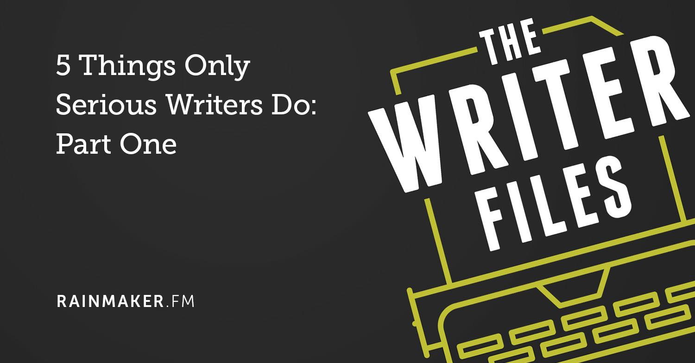 5 cose che solo scrittori seri fanno: prima parte