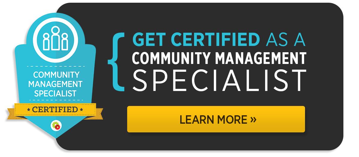 Ottieni la certificazione come specialista di gestione della community. Per saperne di più!