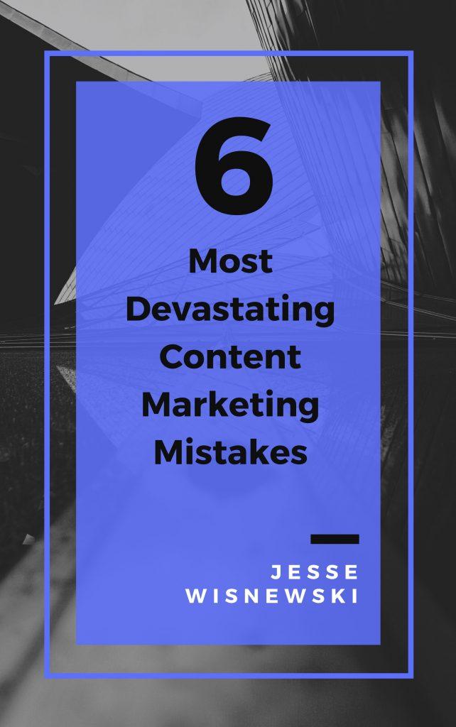 6 errori di marketing dei contenuti più devastanti