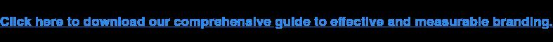Clicca qui per scaricare la nostra guida completa per un marchio efficace e misurabile.