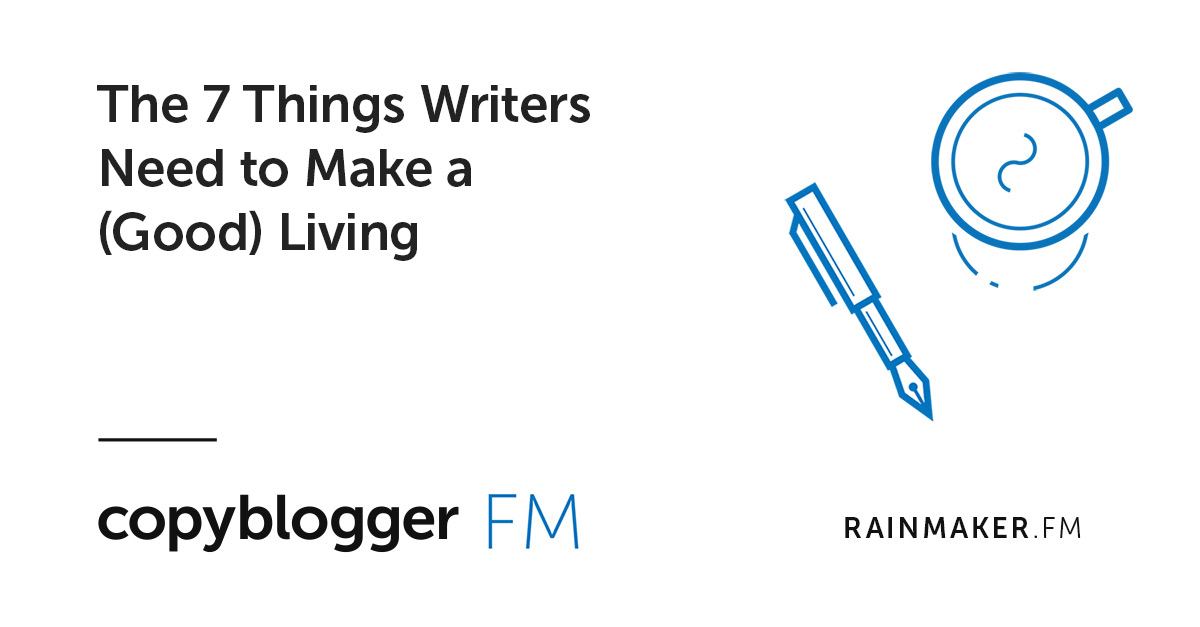 I 7 scrittori di cose devono fare un (buono) vivere