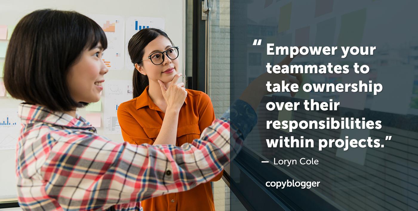 Permetti ai tuoi compagni di diventare padroni delle loro responsabilità all'interno dei progetti.