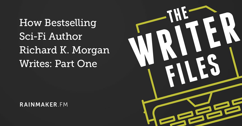 Come il bestseller di fantascienza Autore Richard K. Morgan scrive: prima parte