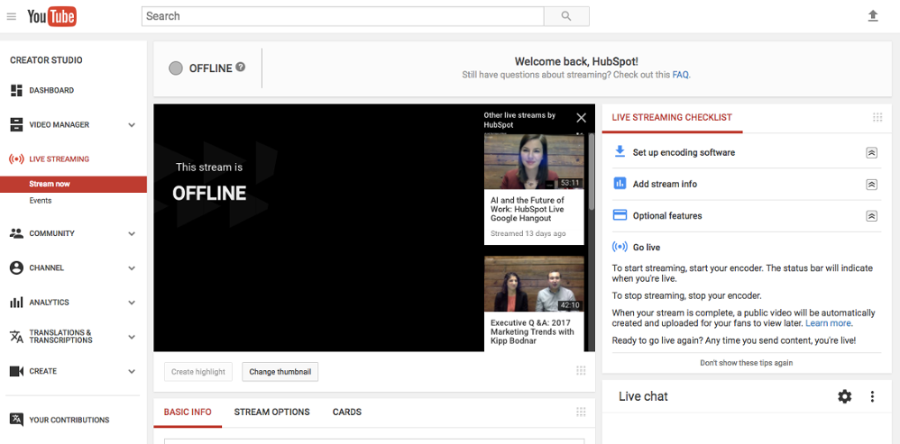 "youtube_livestream dashboard.png"" width=""998"" title=""youtube_livestream dashboard.png"" caption=""false"" data-constrained=""true"" srcset=""https://blog.hubspot.com/hs-fs/hubfs/youtube_livestream%20dashboard.png?t=1542772607057&width=499&name=youtube_livestream%20dashboard.png 499w, https://blog.hubspot.com/hs-fs/hubfs/youtube_livestream%20dashboard.png?t=1542772607057&width=998&name=youtube_livestream%20dashboard.png 998w, https://blog.hubspot.com/hs-fs/hubfs/youtube_livestream%20dashboard.png?t=1542772607057&width=1497&name=youtube_livestream%20dashboard.png 1497w, https://blog.hubspot.com/hs-fs/hubfs/youtube_livestream%20dashboard.png?t=1542772607057&width=1996&name=youtube_livestream%20dashboard.png 1996w, https://blog.hubspot.com/hs-fs/hubfs/youtube_livestream%20dashboard.png?t=1542772607057&width=2495&name=youtube_livestream%20dashboard.png 2495w, https://blog.hubspot.com/hs-fs/hubfs/youtube_livestream%20dashboard.png?t=1542772607057&width=2994&name=youtube_livestream%20dashboard.png 2994w"" sizes=""(max-width: 998px) 100vw, 998px"