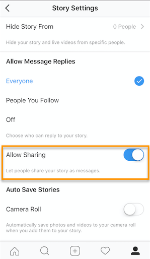 "Allow Sharing option on Instagram"" srcset=""https://blog.hubspot.com/hs-fs/hubfs/storysettings2.png?t=1543306004115&width=149&height=257&name=storysettings2.png 149w, https://blog.hubspot.com/hs-fs/hubfs/storysettings2.png?t=1543306004115&width=298&height=514&name=storysettings2.png 298w, https://blog.hubspot.com/hs-fs/hubfs/storysettings2.png?t=1543306004115&width=447&height=771&name=storysettings2.png 447w, https://blog.hubspot.com/hs-fs/hubfs/storysettings2.png?t=1543306004115&width=596&height=1028&name=storysettings2.png 596w, https://blog.hubspot.com/hs-fs/hubfs/storysettings2.png?t=1543306004115&width=745&height=1285&name=storysettings2.png 745w, https://blog.hubspot.com/hs-fs/hubfs/storysettings2.png?t=1543306004115&width=894&height=1542&name=storysettings2.png 894w"" sizes=""(max-width: 298px) 100vw, 298px"
