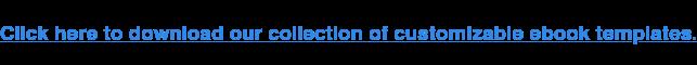 Clicca qui per scaricare la nostra collezione di modelli di ebook personalizzabili.