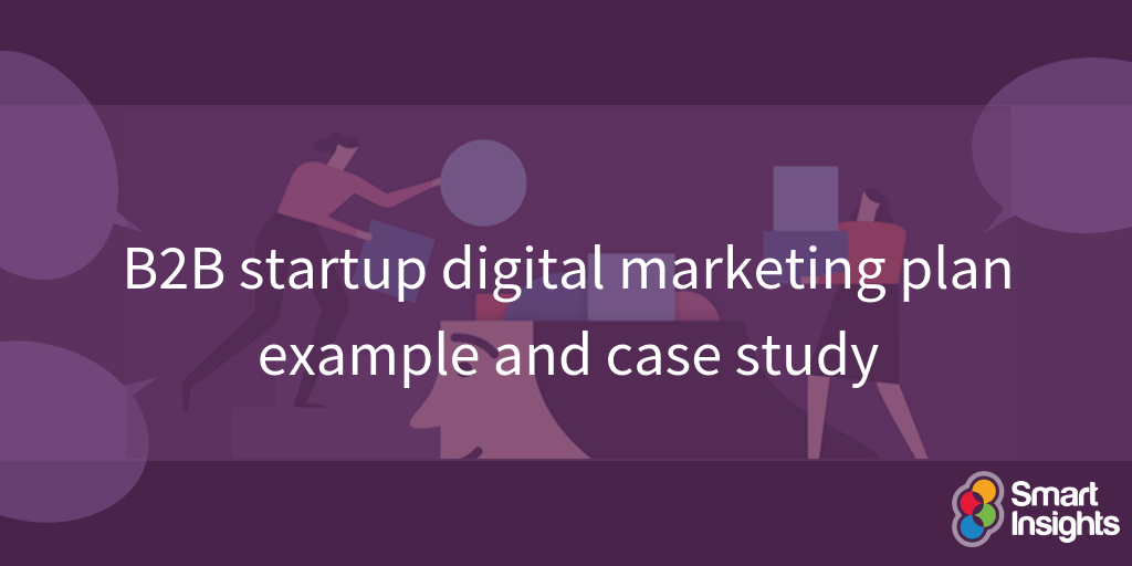 Esempio di piano di marketing digitale di startup B2B e case study