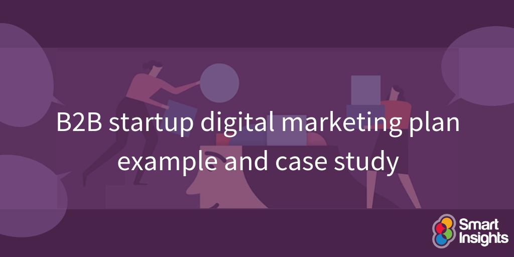 Esempio di piano di marketing digitale di startup B2B e case study