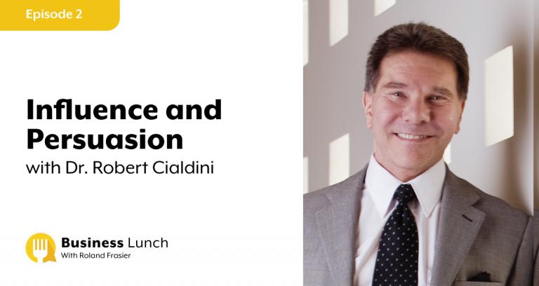 Business Lunch con Roland Frasier   EP2: Influenza e persuasione con il dott. Robert Cialdini