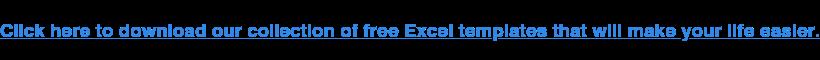 Clicca qui per scaricare la nostra collezione di modelli gratuiti di Excel che ti semplificheranno la vita.