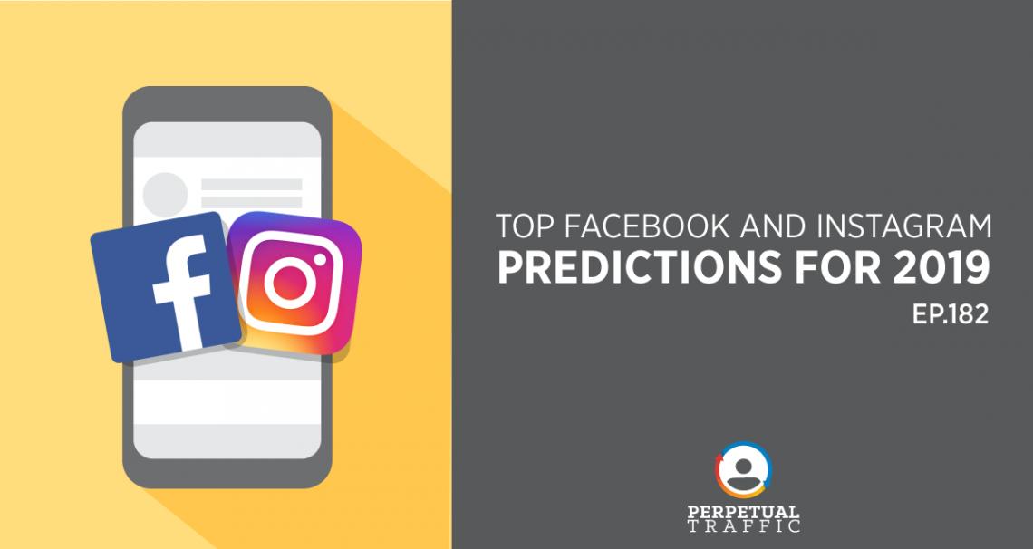 Principali previsioni su Facebook e Instagram per il 2019