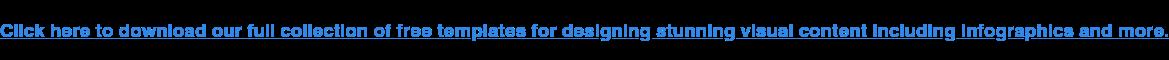 Clicca qui per scaricare la nostra collezione completa di modelli gratuiti per la progettazione di contenuti visivi mozzafiato tra cui infografica e altro ancora.