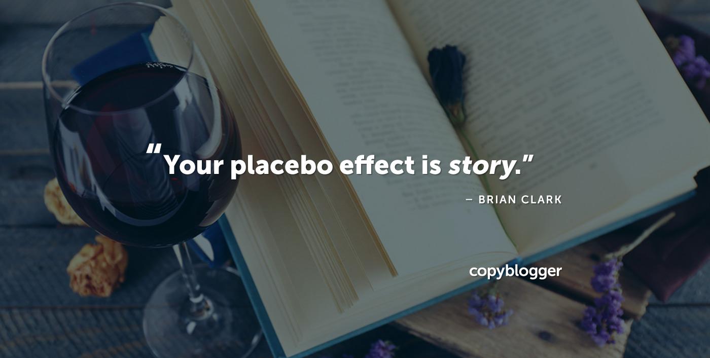 Il tuo effetto placebo è una storia. - Brian Clark