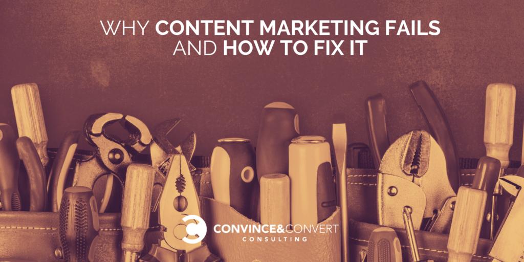 Perché il content marketing non riesce e come risolverlo