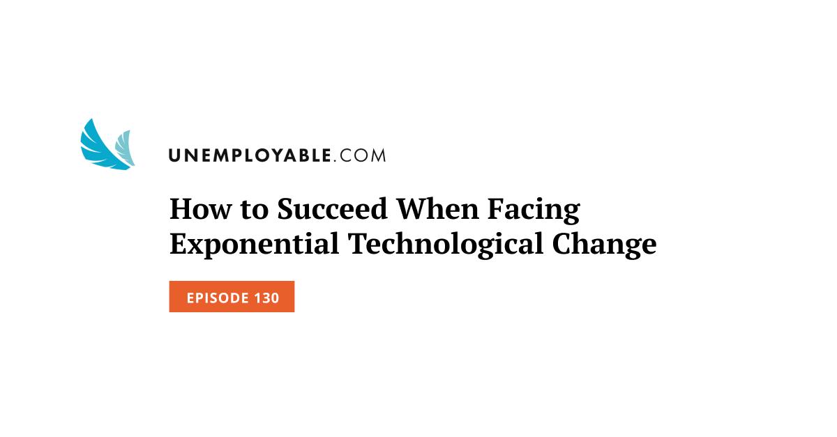Come riuscire quando si affronta il cambiamento tecnologico esponenziale