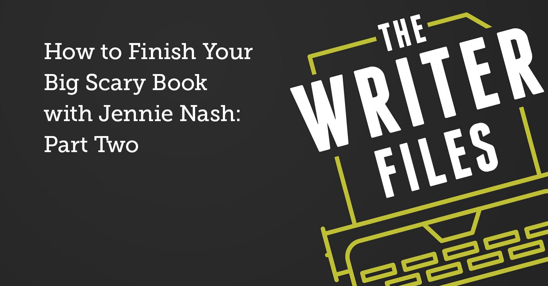 Come finire il tuo grande libro spaventoso con Jennie Nash: seconda parte