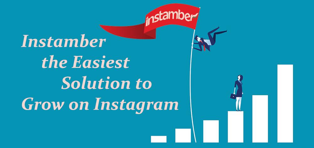 Instamber Review: il modo più semplice per crescere su Instagram