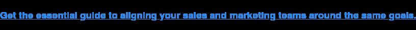 Ottieni la guida essenziale per allineare i team di vendita e marketing intorno agli stessi obiettivi.