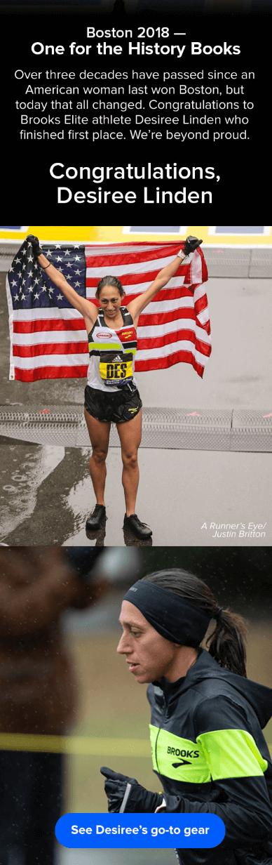 """Esempio di campagna di marketing via email di Brooks Sports con la vittoria della Maratona di Desiree Linden nel 2018 a Boston """"width ="""" 388 """"style ="""" width: 388px; blocco di visualizzazione; margin-left: auto; margin-right: auto; """"srcset ="""" https://blog.hubspot.com/hs-fs/hubfs/brooks-running-des-linden-email-marketing-campaign.png?width=194&name=brooks-running- des-linden-email-marketing-campaign.png 194w, https://blog.hubspot.com/hs-fs/hubfs/brooks-running-des-linden-email-marketing-campaign.png?width=388&name=brooks -running-des-linden-email-marketing-campaign.png 388w, https://blog.hubspot.com/hs-fs/hubfs/brooks-running-des-linden-email-marketing-campaign.png?width= 582 & name = brooks-running-des-linden-email-marketing-campaign.png 582w, https://blog.hubspot.com/hs-fs/hubfs/brooks-running-des-linden-email-marketing-campaign.png ? width = 776 & name = brooks-running-des-linden-email-marketing-campaign.png 776w, https://blog.hubspot.com/hs-fs/hubfs/brooks-running-des-linden-email-marketing- campaign.png? width = 970 & name = brooks-running-des-linden-email-marketing-campaign.png 970w, https://blog.hubspot.com/hs-fs/hubfs/brooks-running-des-linden-email -commercializzazione-campaign.png? width = 1164 & name = Brooks-running-des-Lind en-email-marketing-campaign.png 1164w """"sizes ="""" (larghezza massima: 388px) 100vw, 388px"""