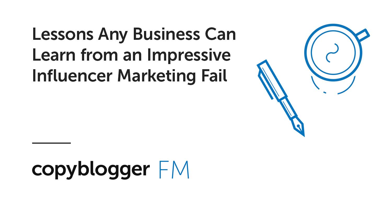 Lezioni Qualsiasi attività può imparare da un influente influente Marketing fallito