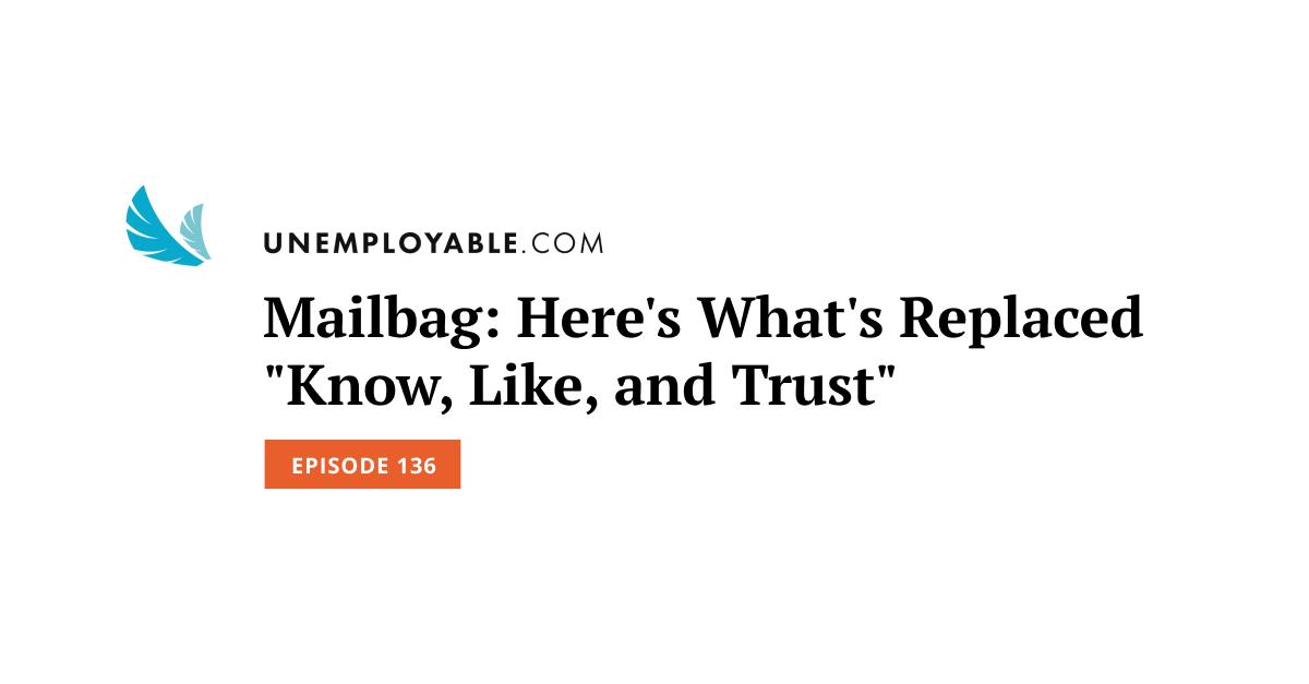Mailbag: ecco cosa sostituisce Know, Like e Trust