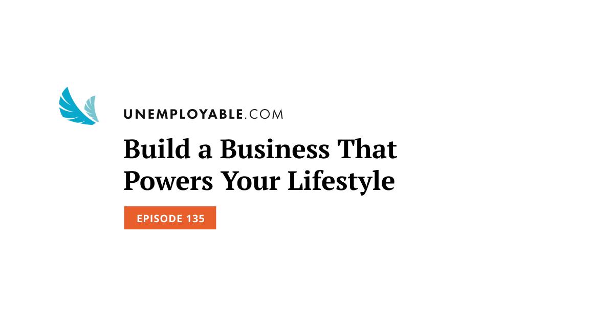 Costruisci un'impresa che alimenta il tuo stile di vita