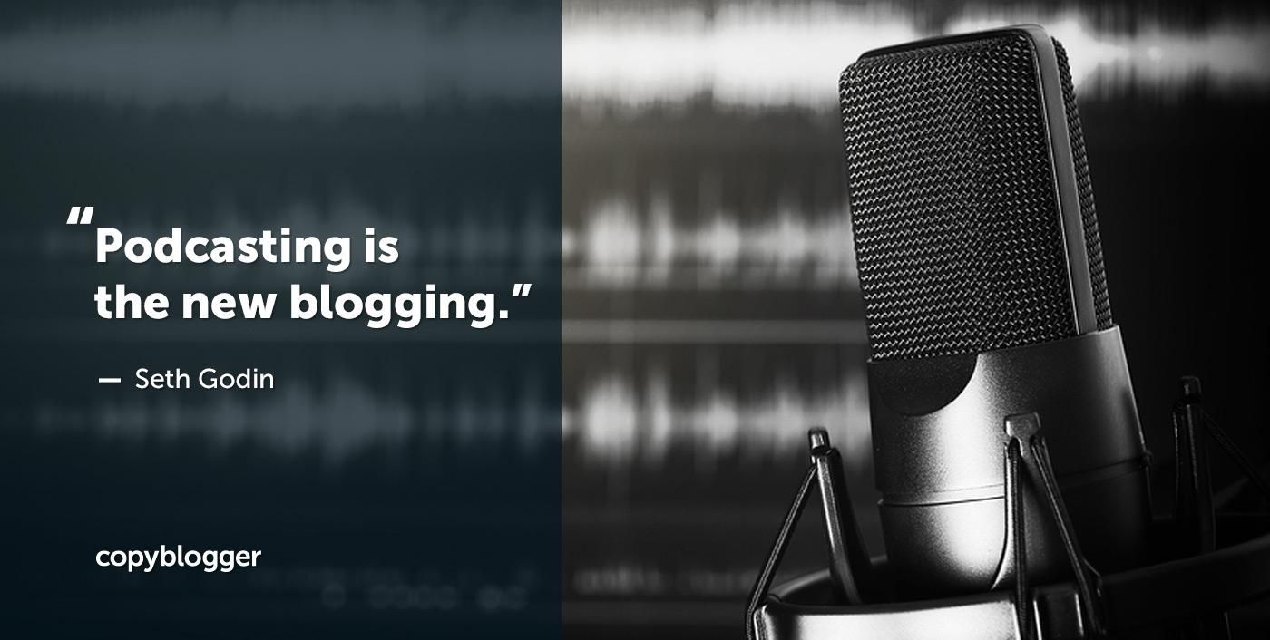 Podcasting è il nuovo blog. - Seth Godin