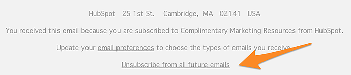 """unsubscribe-1.png """"title ="""" unsubscribe-1.png """"width ="""" 690 """"height ="""" 149 """"srcset ="""" https://blog.hubspot.com/hs-fs/hubfs/unsubscribe-1.png? width = 345 & height = 75 & name = unsubscribe-1.png 345w, https://blog.hubspot.com/hs-fs/hubfs/unsubscribe-1.png?width=690&height=149&name=unsubscribe-1.png 690w, https: //blog.hubspot.com/hs-fs/hubfs/unsubscribe-1.png?width=1035&height=224&name=unsubscribe-1.png 1035w, https://blog.hubspot.com/hs-fs/hubfs/unsubscribe -1.png? Width = 1380 & height = 298 & name = unsubscribe-1.png 1380w, https://blog.hubspot.com/hs-fs/hubfs/unsubscribe-1.png?width=1725&height=373&name=unsubscribe-1. png 1725w, https://blog.hubspot.com/hs-fs/hubfs/unsubscribe-1.png?width=2070&height=447&name=unsubscribe-1.png 2070w """"sizes ="""" (larghezza massima: 690px) 100vw, 690px"""