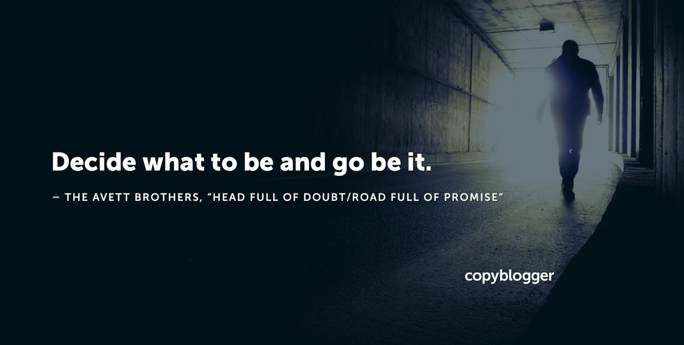 Decidi cosa essere e vai, sii. - The Avett Brothers, Head Full of Doubt / Road pieno di promesse