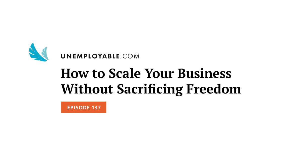 Come ridimensionare il tuo business senza sacrificare la libertà