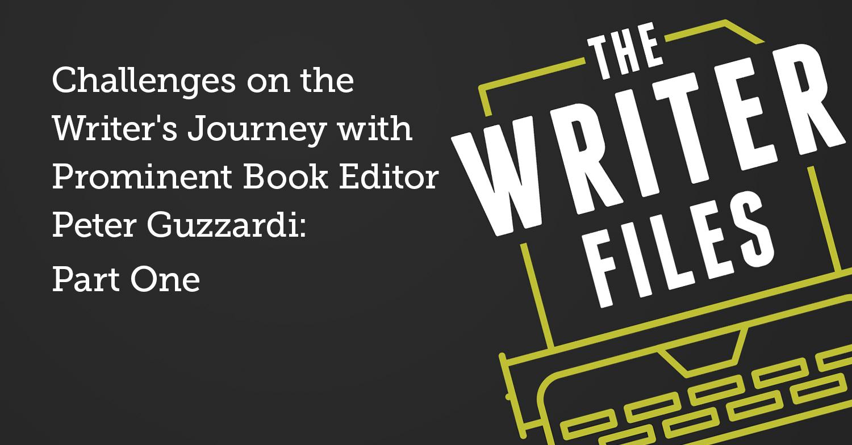 Le sfide del viaggio dello scrittore con il famoso editor di libri Peter Guzzardi: prima parte
