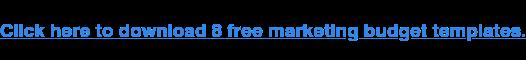Fai clic qui per scaricare 8 modelli di budget di marketing gratuiti.