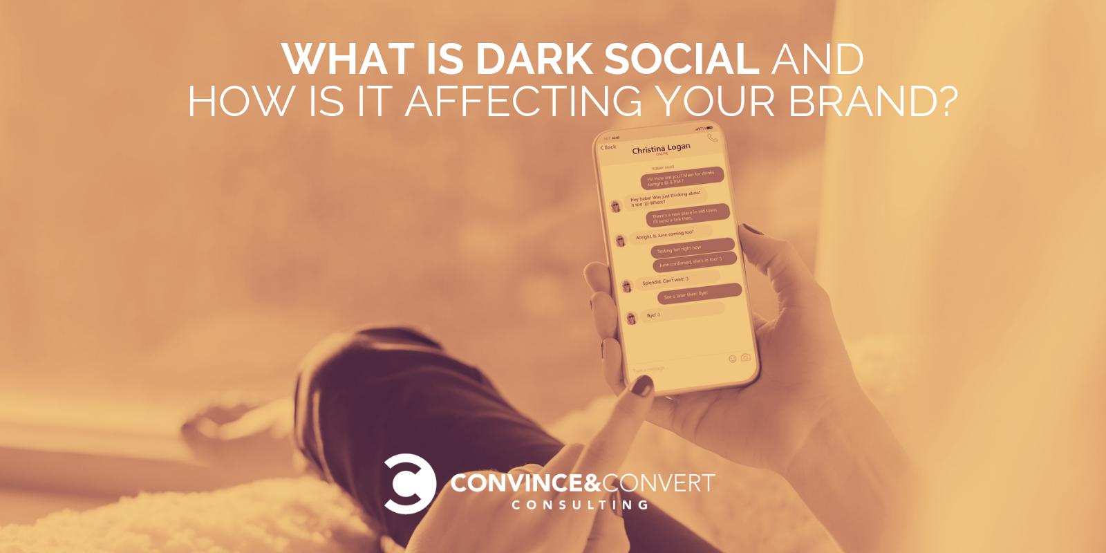 Cos'è Dark Social e in che modo influisce sul tuo marchio?