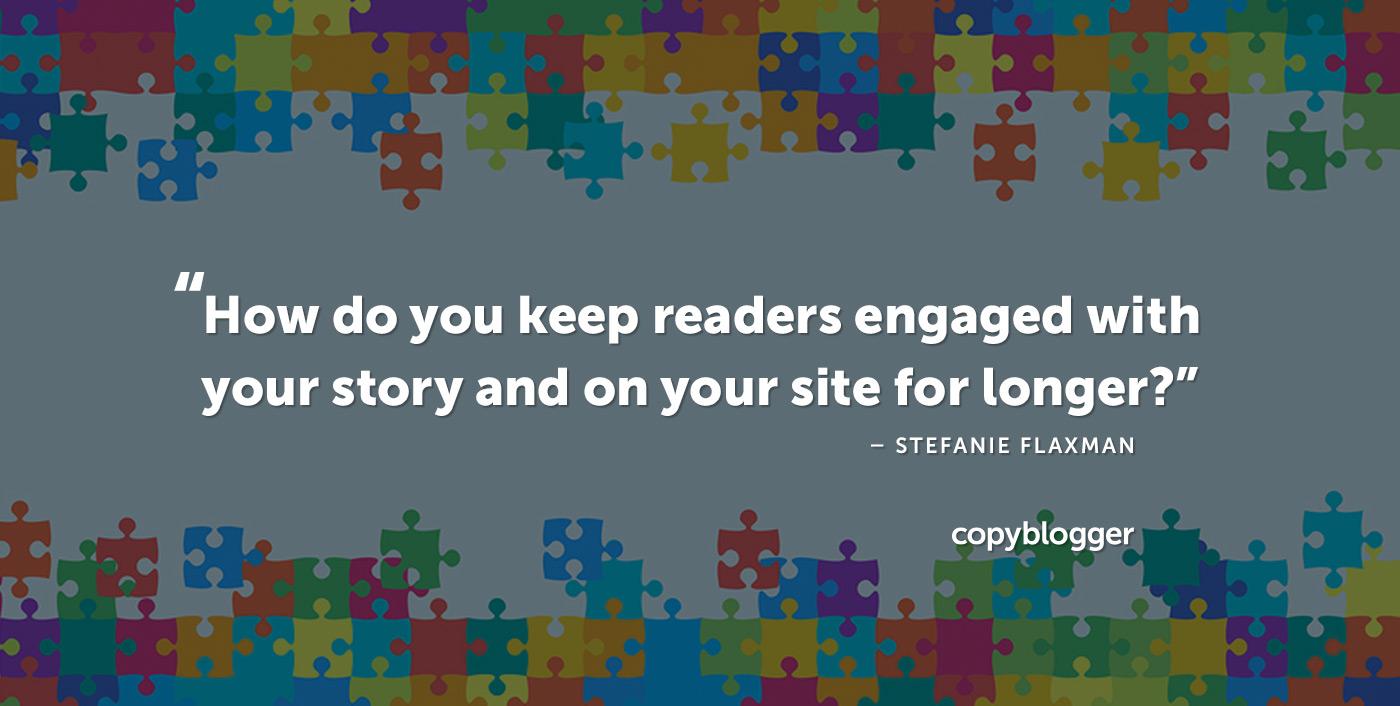 In che modo tieni i lettori coinvolti con la tua storia e sul tuo sito più a lungo? - Stefanie Flaxman