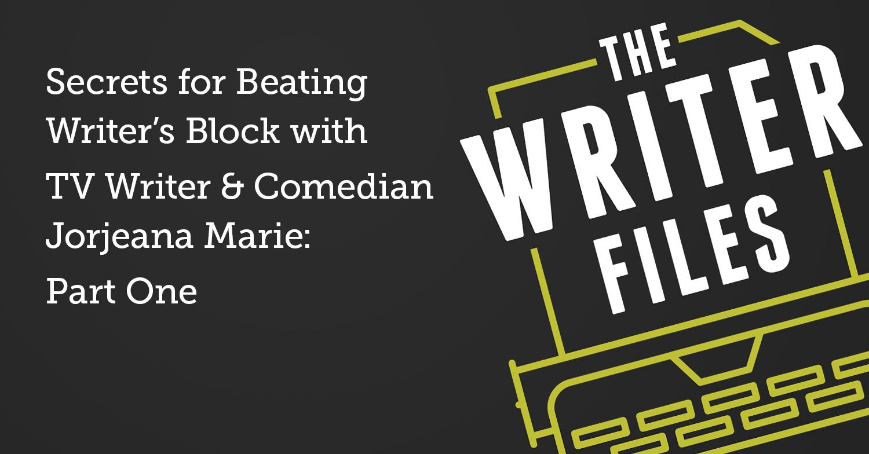Segreti per battere il blocco dello scrittore con la scrittrice TV e comica Jorjeana Marie: prima parte