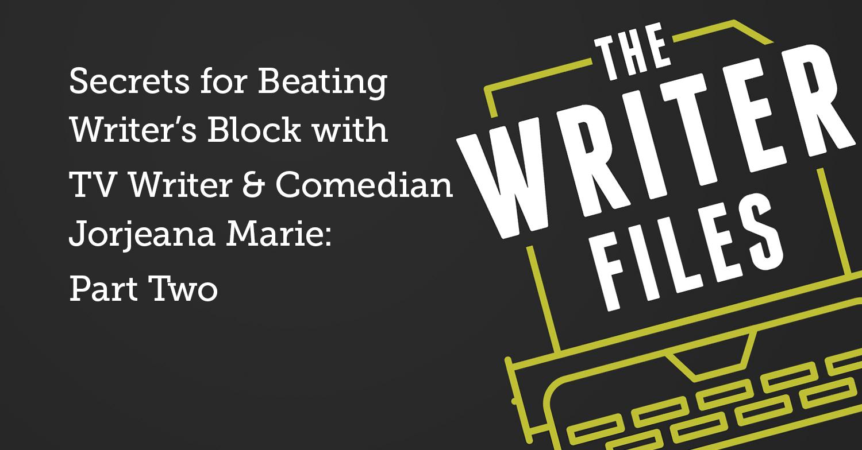 Segreti per battere il blocco dello scrittore con la scrittrice TV e comica Jorjeana Marie: parte seconda