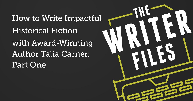 Come scrivere narrativa storica di grande impatto con l'autore premiato Talia Carner: prima parte