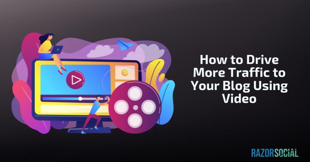 indirizzare più traffico verso i tuoi post sul blog utilizzando i video