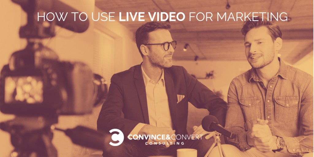 Come utilizzare Live Video per il marketing