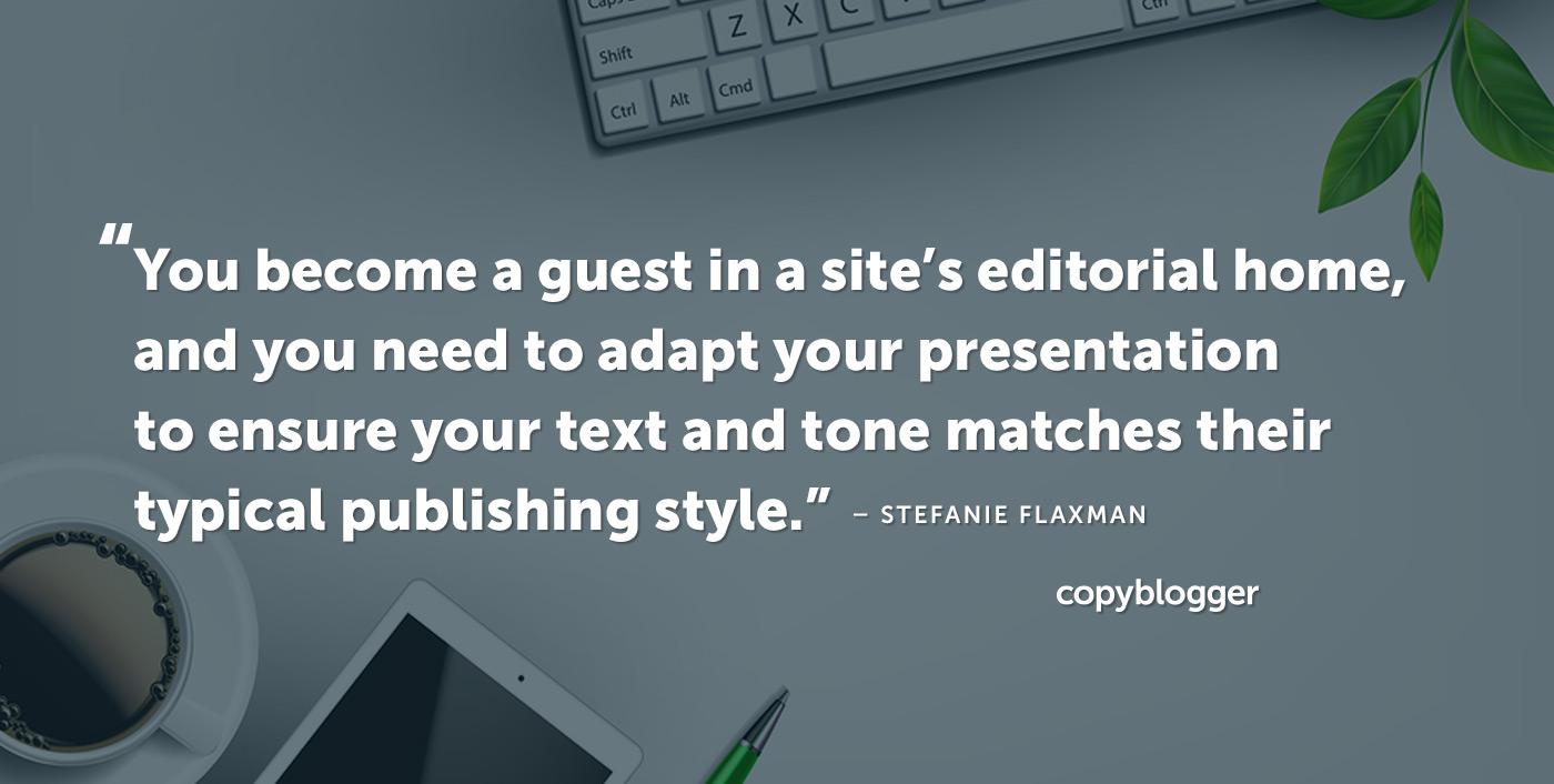 Diventi ospite nella sede editoriale di un sito e devi adattare la tua presentazione per garantire che testo e tono corrispondano al loro tipico stile editoriale. - Stefanie Flaxman