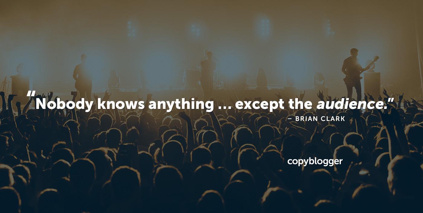 Nessuno sa niente ... tranne il pubblico. - Brian Clark