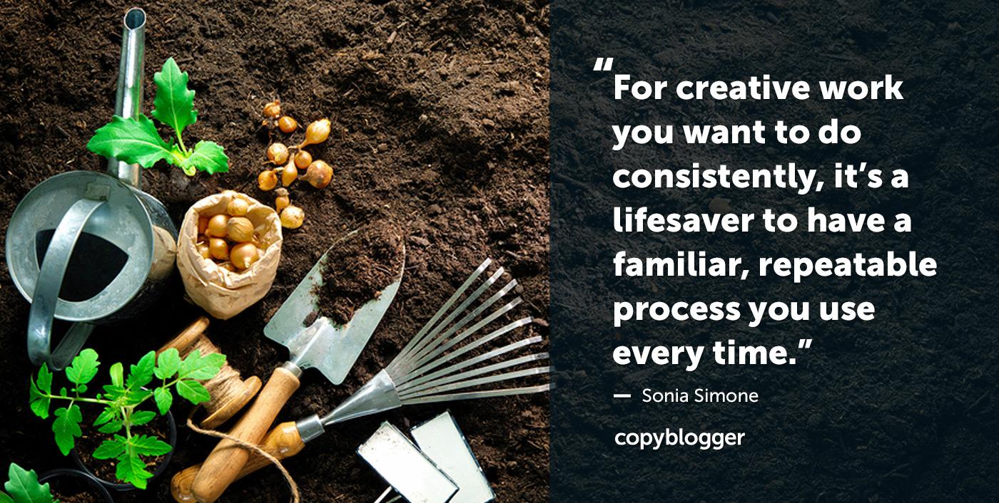 Per il lavoro creativo che vuoi fare in modo coerente, è un vero toccasana avere un processo familiare e ripetibile che usi ogni volta. - Sonia Simone