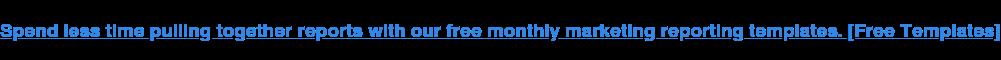 Dedica meno tempo alla raccolta dei rapporti con i nostri modelli di rapporti di marketing mensili gratuiti. [Free Templates]