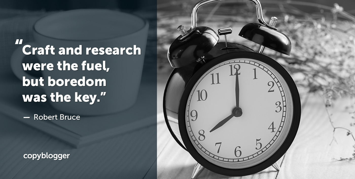 L'artigianato e la ricerca erano il carburante, ma la noia era la chiave. - Robert Bruce