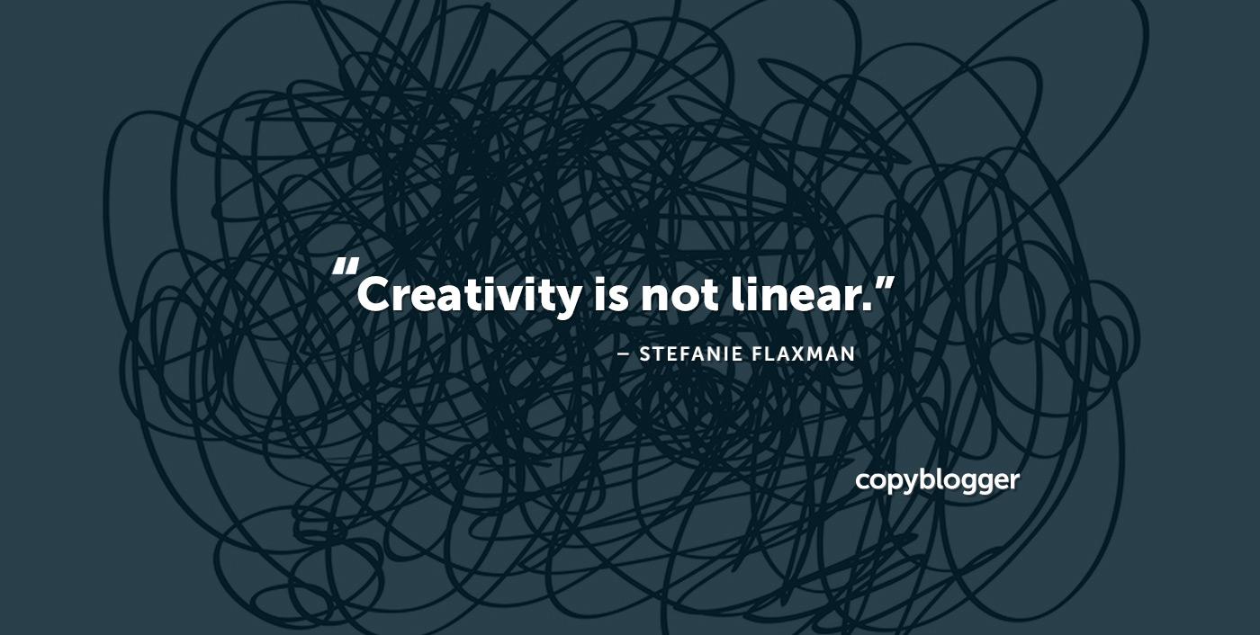 La creatività non è lineare. - Stefanie Flaxman