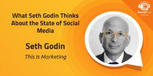 Cosa pensa Seth Godin dello stato dei social media