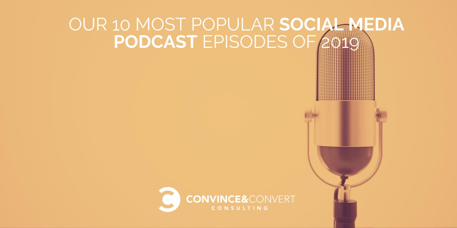 I nostri 10 episodi di podcast sui social media più popolari del 2019