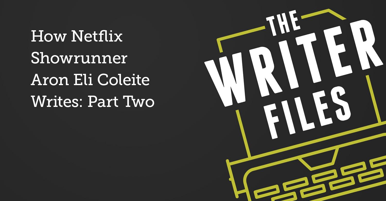 Come scrive Netflix Showrunner Aron Eli Coleite: parte seconda