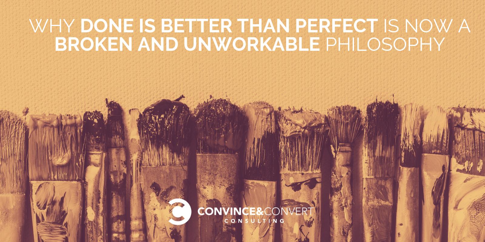 Fatto è meglio che perfetto è ora una filosofia spezzata